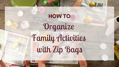 How to Organize Family Activities with Zip Bags