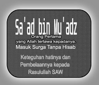 Keteguhan Hati Sa'ad Bin Muadza dan Pembelaannya kepada Rasulullah SAW