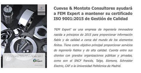 Contrato de asesoramiento firmado entre Cuevas y Montoto Consultores y FEM Expert por el que les ayudaremos a mantener su certificación ISO 9001