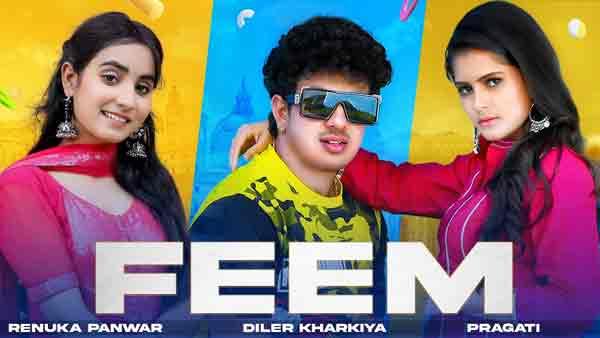 feem lyrics by diler kharkiya renuka panwar