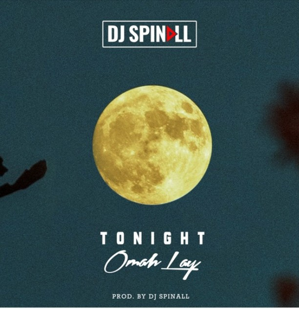 "DJ Spinall x Omah Lay – ""Tonight"" (Mp3 Download)"