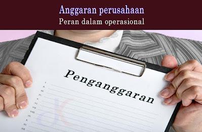 Anggaran perusahaan - Perannya dalam operasional