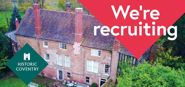 Historic Coventry Trust is recruiting
