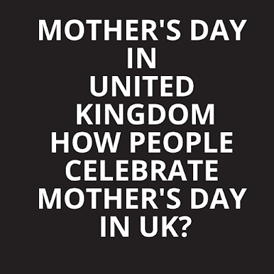 Mothers day in United Kingdom | happymothersdy.net.in