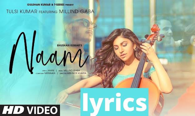 Naam Lyrics- Tulsi Kumar ft Millind Gaba