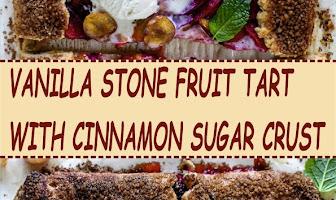 VANILLA STONE FRUIT TART WITH CINNAMON SUGAR CRUST