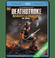 DEATHSTROKE: CABALLEROS Y DRAGONES (2020) FULL 1080P HD MKV ESPAÑOL LATINO