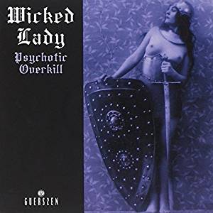 "WICKED LADY : ""Psychotic Overkill"" 2016"