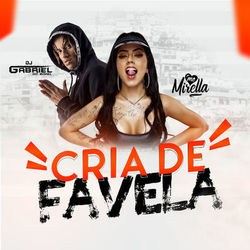 Baixar Cria de Favela - Dj Gabriel do Borel e MC Mirella Mp3