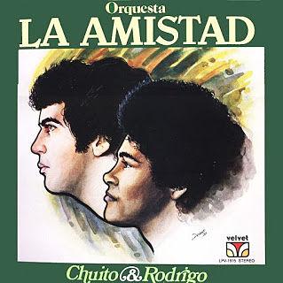 CHUITO & RODRIGO - ORQUESTA LA AMISTAD (1980)