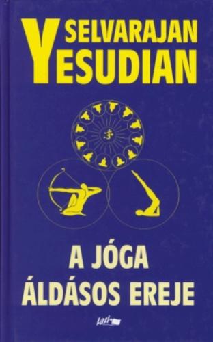 Selvarajan Yesudian: A jóga áldásos ereje