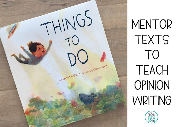 7 Opinion Writing Mentor Texts for Upper Elementary