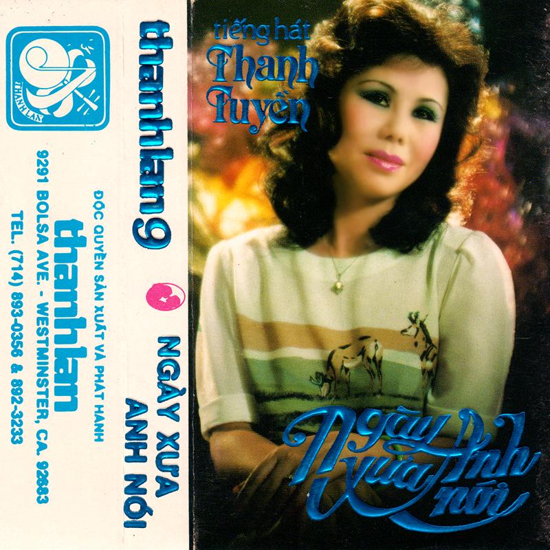 Tape Thanh Lan 9 - Thanh Tuyền - Ngày Xưa Anh Nói (WAV)