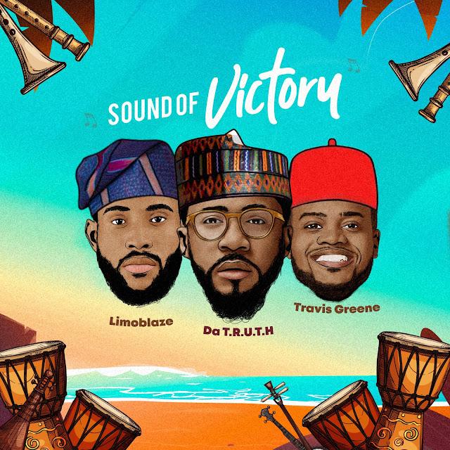 Audio  + Video: Limoblaze & Da' T.R.U.T.H – Sound Of Victory (feat. Travis Greene)