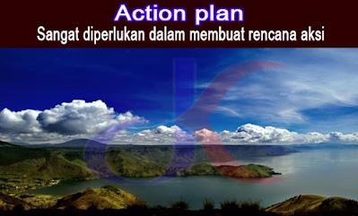 Action plan - Sangat diperlukan dalam membuat rencana aksi
