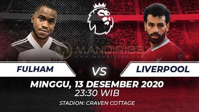 Prediksi Fulham Vs Liverpool, Minggu 13 Desember 2020 Pukul 23.30 WIB @ Mola TV