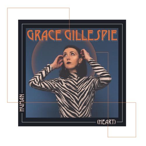 Grace Gillespie Drops New Single 'Human (Heart)'