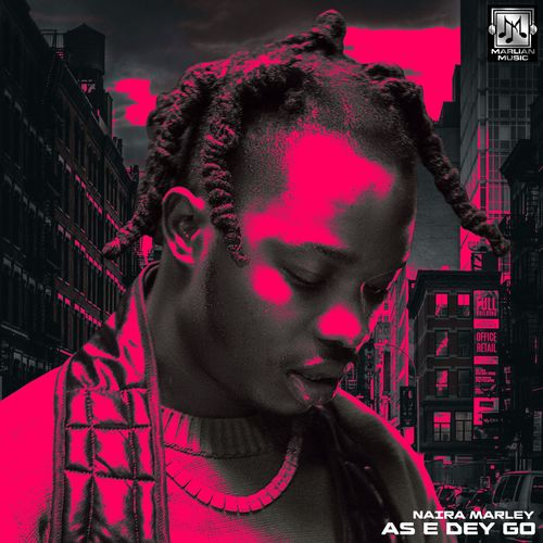 (New release) Download Naira Marley - As E Dey Go
