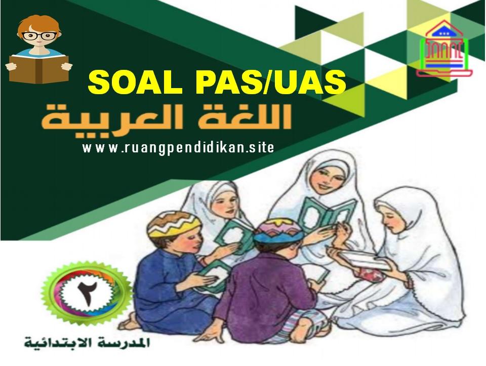 Soal PAS Bahasa Arab  Sesuai KMA 183 Kelas 2 SD/MI