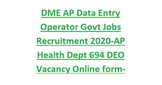DME AP Data Entry Operator Govt Jobs Recruitment 2020-AP Health Dept 694 DEO Vacancy Online form-Exam Syllabus