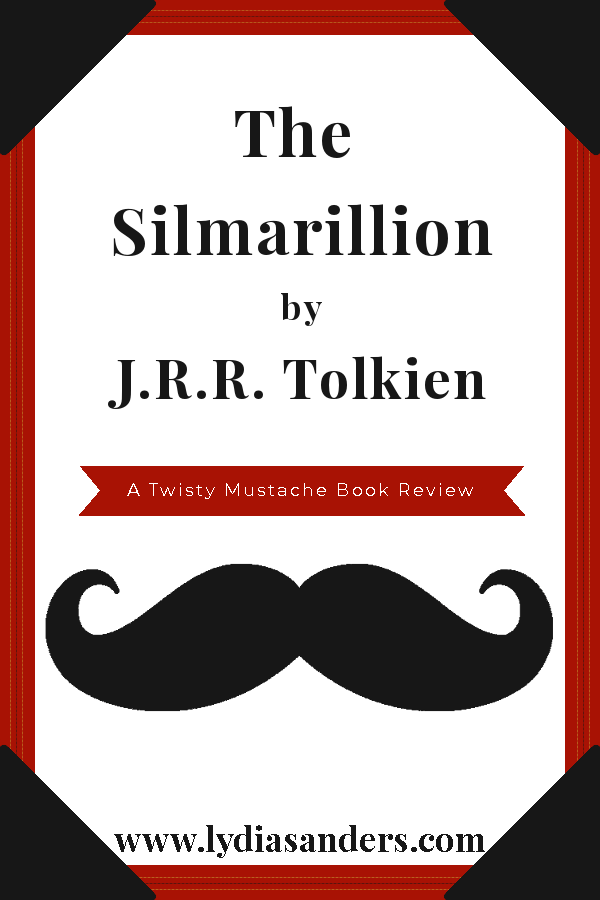 Review of The Silmarillion by J.R.R. Tolkien | Lydia Sanders #TwistyMustacheReviews