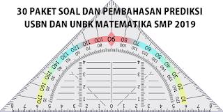 30 PAKET SOAL DAN PEMBAHASAN PREDIKSI USBN DAN UNBK MATEMATIKA SMP 2019