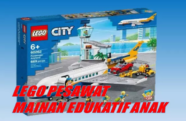 Lego Pesawat, Mainan Edukatif untuk Anak-Anak
