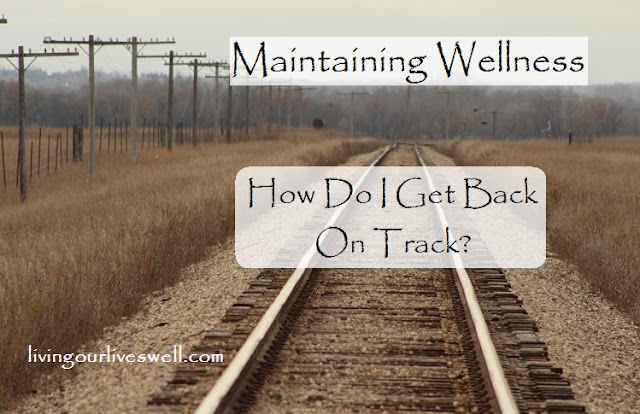 How I'm getting back on track with good habits for healthy living