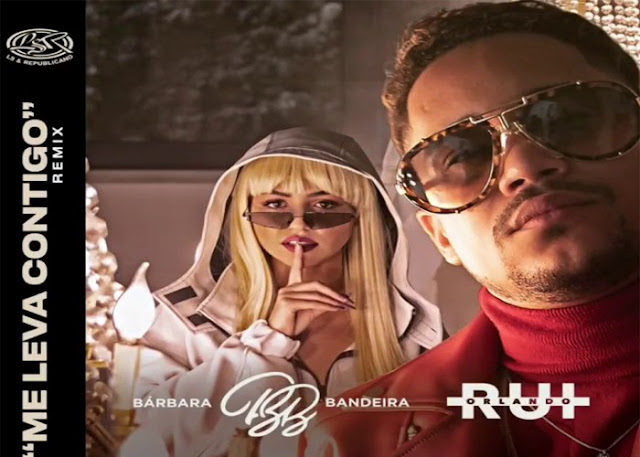 Rui-Orlando-Bárbara-Bandeira-Me-Leva-Contigo-Remix