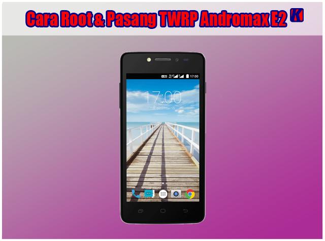 Cara Root dan Pasang TWRP Smartfren Andromax E2 Via QuickShortcutMaker
