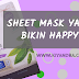 Sheet Mask Yang Bikin Happy