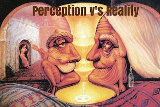 Perception v's Reality