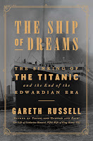 review of The Ship of Dreams by Gareth Russell