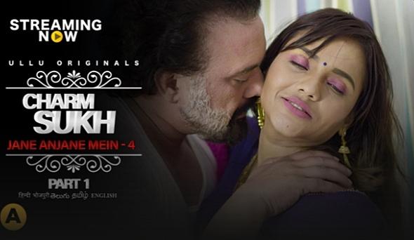 Charmsukh Ep 22 : Jane Anjane Mein 4 - Ullu Original Hot Web Series (Part 1)