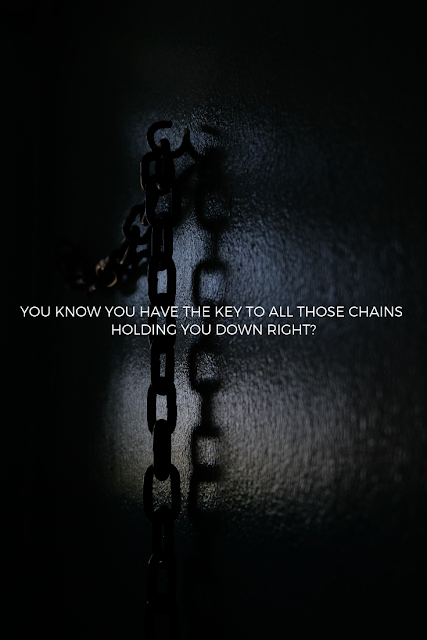 We all hold the key to releasing ourselves from all the pain and negativity this world is constantly trying to chain us to.