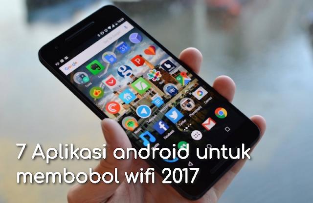 7 Aplikasi android untuk membobol wifi 2017