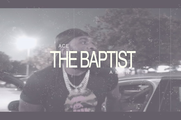 Watch: Ace Amin - The Baptist