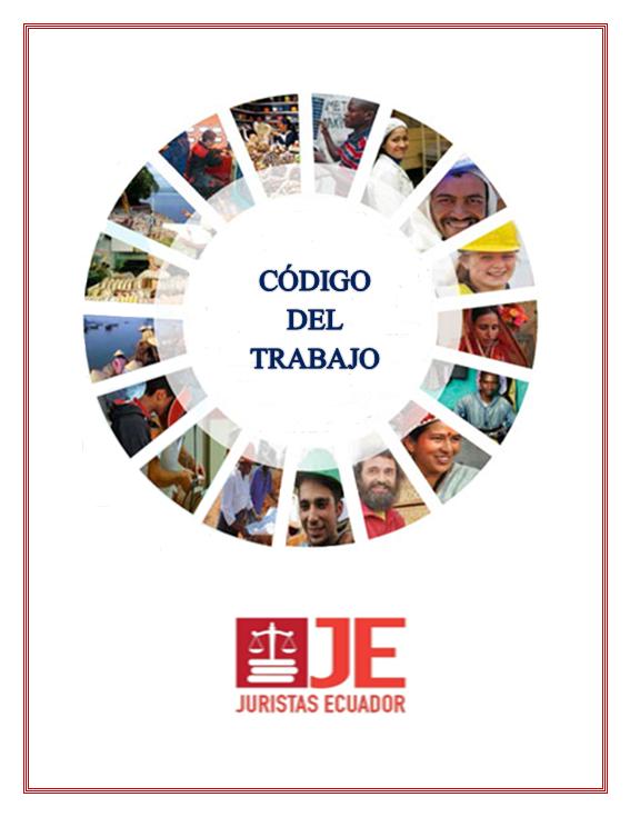 JURISTAS ECUADOR: CÓDIGO DEL TRABAJO - ECUADOR