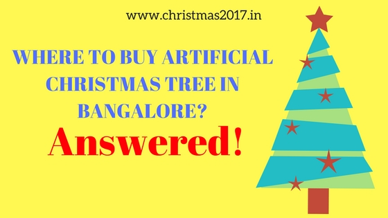Where To Buy Artificial Christmas Tree In Bangalore