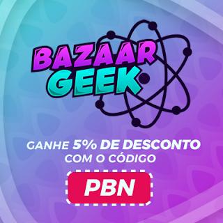 Acesse a Bazaar Geek!