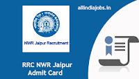 RRC NWR Jaipur Admit Card