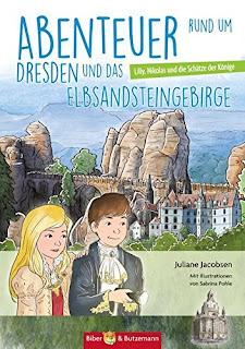 Kinderbuch und Reiseführer zugleich: Juliane Jacobsen - Abenteuer rund um Dresden und das Elbsandsteingebirge