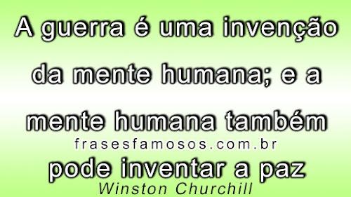 Winston Churchill: A Guerra é uma Invenção da Mente Humana