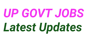 UP Govt Jobs, Latest UP Govt Jobs