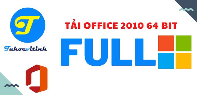 Tải Office 2010 64 Bit bản đầy đủ Full