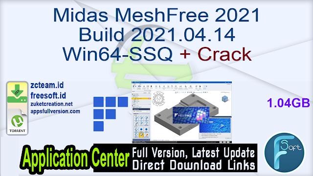 Midas MeshFree 2021 Build 2021.04.14 Win64-SSQ + Crack_ ZcTeam.id