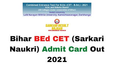 Sarkari Exam: Bihar BEd CET (Sarkari Naukri) Admit Card Out 2021Sarkari Exam: Bihar BEd CET (Sarkari Naukri) Admit Card Out 2021