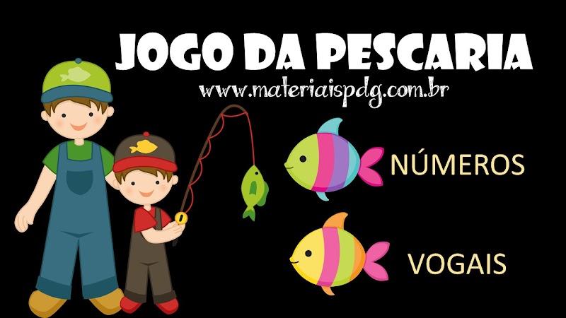 JOGO DA PESCARIA - NÚMEROS E VOGAIS