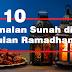 Inilah 10 Amalan Sunah di Bulan Ramadhan