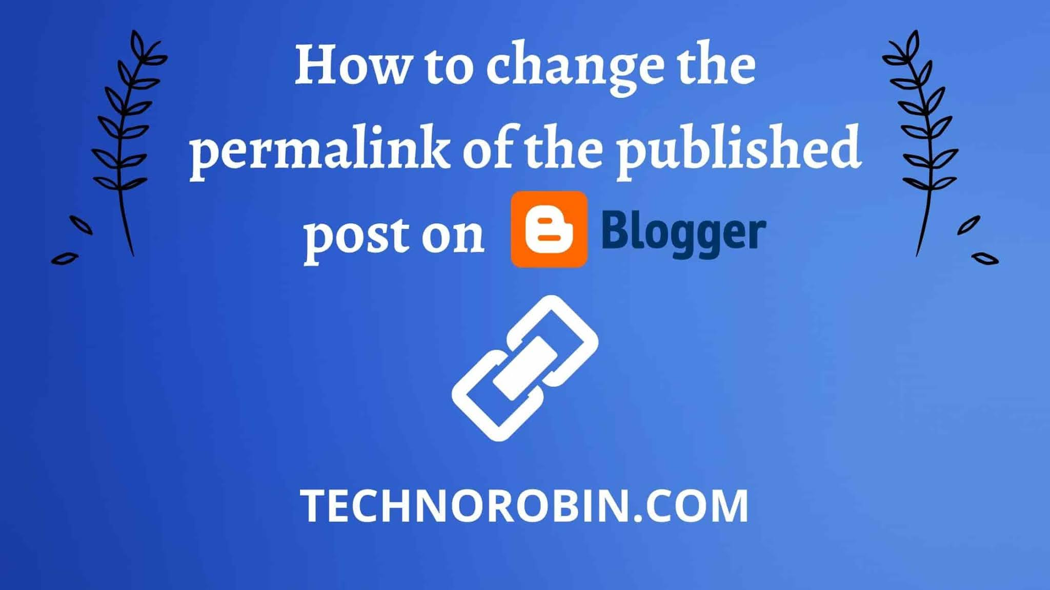 How to change the permalink of the published post on Blogger